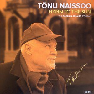 Tõnu Naissoo autogrammiga – Hymn to the Sun [LP][LIMITEERITUD TIRAAŽ]